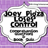 Joey Pigza Loses Control--Comprehension Questions and Assessment