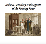 Johann Gutenberg & the Effects of the Printing Press