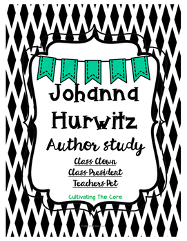 Johanna Hurwitz Author Study:  Class Clown, Class President & Teacher's Pet