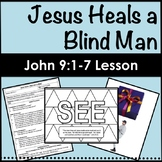 John 9:1-7 Jesus Heals a Blind Man Bible Lesson
