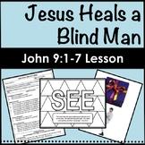 John 9:1-7 Jesus Heals a Blind Man Bible Lesson