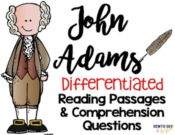 John Adams Differentiated Close Reading Passages & Questions
