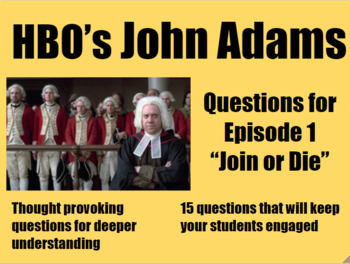 John Adams Episode 1 (Join or Die) Video Questions