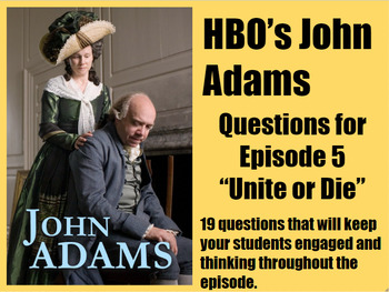 John Adams Episode 5 (Unite or Die) Video Questions for Middle and High School