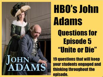 John Adams Episode 5 (Unite or Die) Video Questions