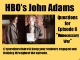 John Adams Episode 6 (Unnecessary War) Video Questions