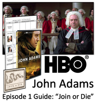 "John Adams HBO Series Episode 1 - ""Join or Die"" Video Graphic Organizer"