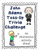 John Adams Trivia Toss-Up Activity: Presidential Trivia