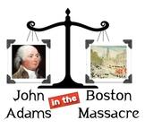 John Adams in the Boston Massacre:  What were Adams' values?