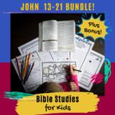Bible Studies for Kids - John 13-21 - BUNDLE!