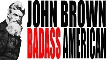 John Brown: Badass American