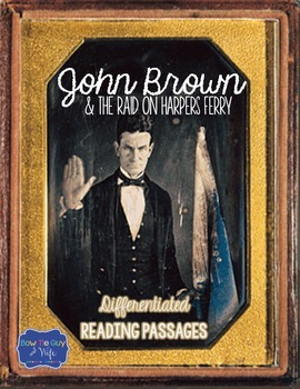 John Brown & Harpers Ferry Differentiated Reading Passages