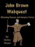 John Brown Webquest (Bleeding Kansas and Harpers Ferry)