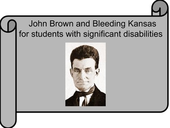 John Brown and Bleeding Kansas for Students with Special Needs
