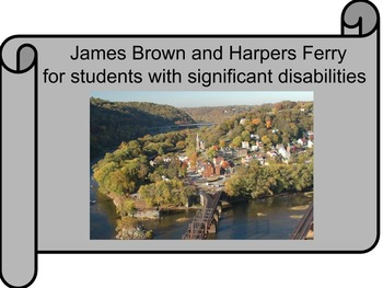 John Brown and Harpers Ferry for Students with Significant Disabilities
