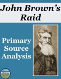 John Brown's Raid Primary Source Analysis