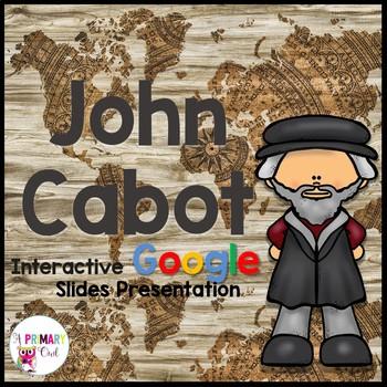 John Cabot: 3rd grade Interactive Google Slides presentation