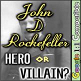 John D Rockefeller: Hero or Villain? Where does Rockefeller fit in Gilded Age?