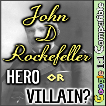 John D Rockefeller: Hero or Villain? Where does Rockefelle