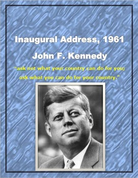 """John F. Kennedy Inaugural Address, 1961 """"What you can do for your country"""""""