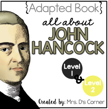 John Hancock Adapted Books { Level 1 and Level 2 } All About John Hancock