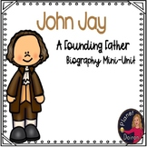 John Jay Founding Father U.S Constitution Mini-Unit Biography