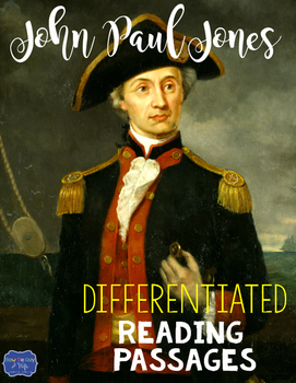 John Paul Jones Differentiated Reading Passages & Questions