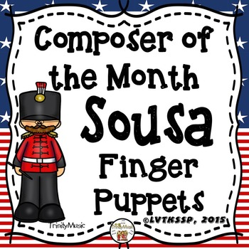 John Philip Sousa Finger Puppets (Composer of the Month)