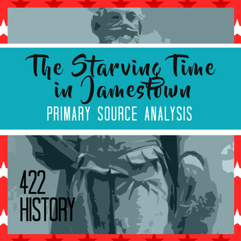 John Smith's The Starving Time in Jamestown Primary Source Analysis