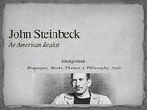 John Steinbeck Background Presentation: Themes & Philosophy, Style, Works, Bio