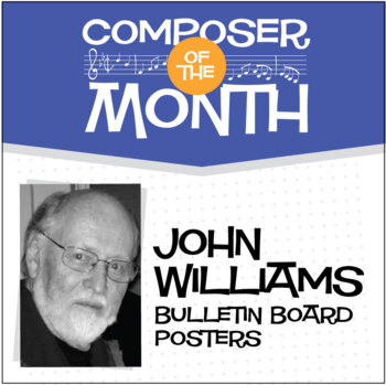 John Williams | Composer of the Month Bulletin Board Poster Pack (Digital Print)