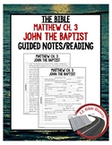 John the Baptist Guided Notes and Reading (Bible Matthew Ch. 3) Baptism