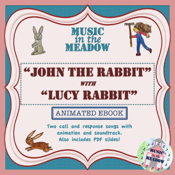 John the Rabbit with Lucy Rabbit Animated Song Books
