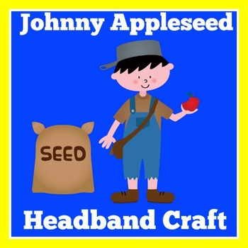 Johnny Appleseed Activity    Johnny Appleseed Craft   Johnny Appleseed Unit