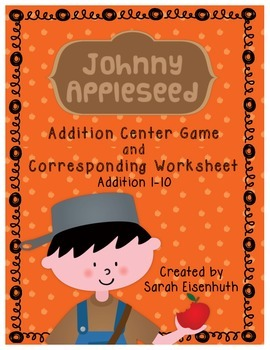 Johnny Appleseed Addition Center Game and Worksheet