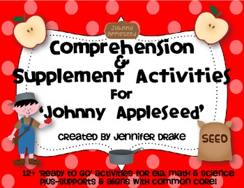 Johnny Appleseed Comprehension & Supplemental Activities Pack!  CC Aligned!