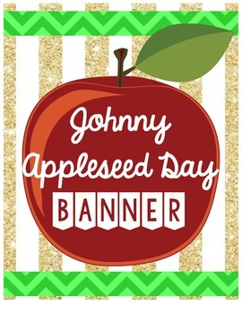 EDITABLE Johnny Appleseed Day Banner for Bulletin Board!
