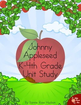 Johnny Appleseed K-4th Unit Study