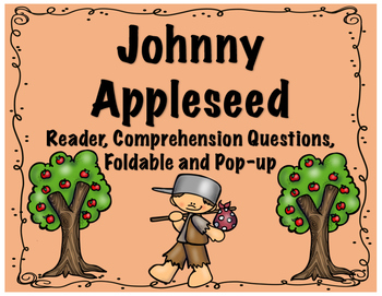 Johnny Appleseed Reader, Comprehension Questions, STEM Pop-up and more!
