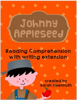 Johnny Appleseed Reading Comprehension with Writing Extension 1st-5th Bundle