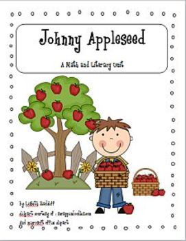 Johnny Appleseed  -  math and literacy unit  meets common core minimum standards