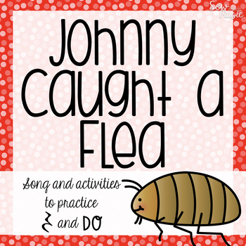 Johnny Caught a Flea: Song for teaching quarter rest and Do