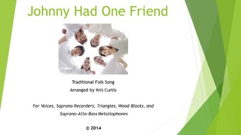 Johnny Had One Friend - Orff Elementary Music