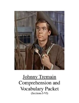 Johnny Tremain Comprehension and Vocabulary Packet Sections I-VI