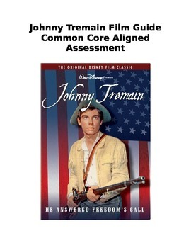 Johnny Tremain Film Guide Movie Activity Common Core Aligned Essay Assignment