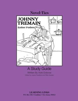 Johnny Tremain - Novel-Ties Study Guide