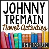 JOHNNY TREMAIN Novel Study Unit Activities, In 2 Formats