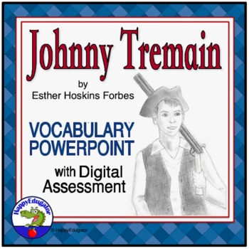 Johnny Tremain Vocabulary PowerPoint - A Story of the American Revolution