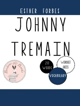 Johnny Tremain Vocabulary Worksheet and Quiz