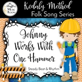 Johnny Works With One Hammer{Steady Beat}{Rhythm} Kodaly Method Folk Song File